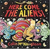 Here Come the Aliens!, Colin McNaughton, 1564026426