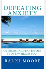 Defeating Anxiety Kindle Edition