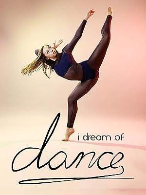 b0f3ad911ee Amazon.com: Watch I Dream of Dance | Prime Video