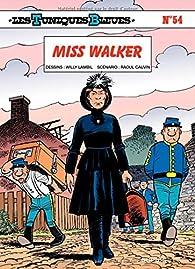 Les Tuniques Bleues, tome 54 : Miss Walker par Raoul Cauvin