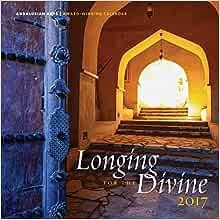 Longing For The Divine Calendar 2021 Longing for the Divine 2017 Wall Calendar     Rumi, Hafiz, and