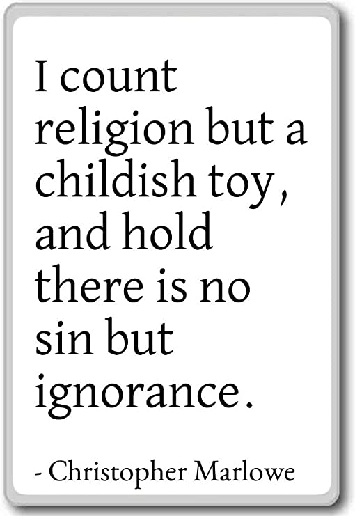 I Count Religion But A Childish Toy An Christopher Marlowe Quotes Fridge Magnet White Amazon Co Uk Kitchen Home