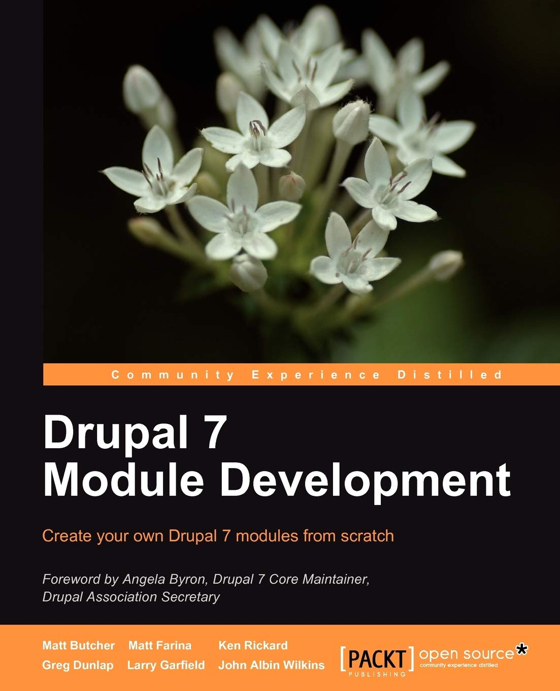 Drupal 7 Module Development Matt Butcher Larry Garfield John Albin Wilkins Matt Farina Ken Rickard Greg Dunlap 9781849511162 Amazon Com Books