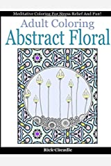 Adult Coloring Book: Abstract Floral Designs: Meditative Coloring for Stress Relief and Fun (Zen Time Colorscapes) (Volume 2) Paperback