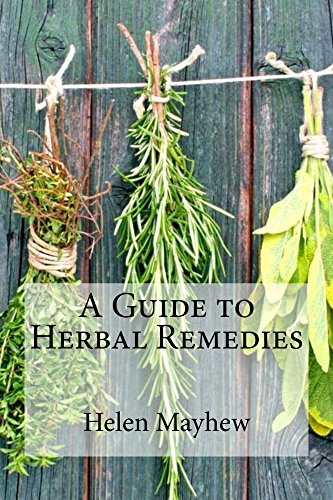 A Guide to Herbal Remedies by [Mayhew, Helen]