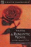 Writing a Romantic Novel, Donna Baker, 0844200212