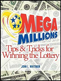 Mega Millions:  Tips and Tricks for Winning the Lottery by [Whitman, John]