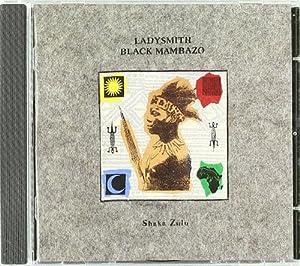 Ladysmith Black Mambazo Shaka Zulu Amazon Com Music
