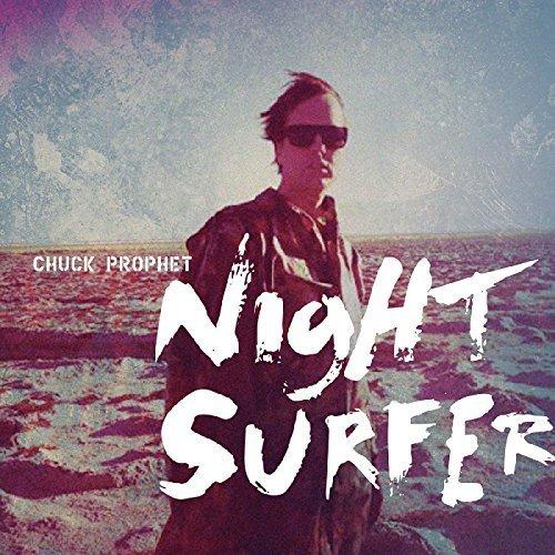 Cassette : Chuck Prophet - Night Surfer (Cassette)