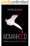 Womanhood: Coming Of Age Just Got Deadly