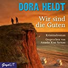 Wir sind die Guten (Karl Sönnigsen 2) Hörbuch von Dora Heldt Gesprochen von: Anneke Kim Sarnau