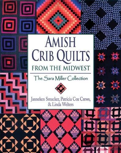 Read Online Amish Crib Quilts from the Midwest: The Sara Millier Collection PDF