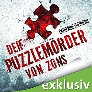 Der Puzzlemörder von Zons (Zons-Thriller 1) Hörbuch