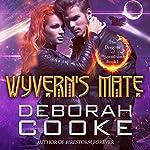 Wyvern's Mate: The Dragons of Incendium, Book 1   Deborah Cooke