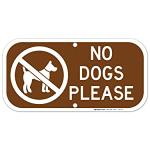 No Dogs Sign, 6x12 Rust Free Aluminum, Weather/Fade Resistant, Easy Mounting, Indoor/Outdoor Use, Made in USA by SIGO SIGNS