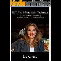 TILT: The Infinite Light Technique (La Técnica de Luz Infinita): Abriendo la Puerta a tu Máximo Potencial
