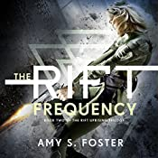 The Rift Frequency: The Rift Uprising Trilogy, Book 2 | Amy S. Foster