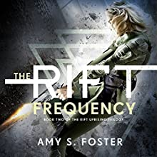 The Rift Frequency: The Rift Uprising Trilogy, Book 2 Audiobook by Amy S. Foster Narrated by Claire Coffee