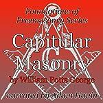 Capitular Masonry: Foundations of Freemasonry Series | William Potts George