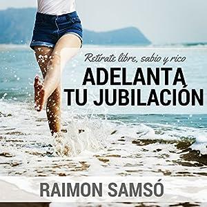Adelanta Tu Jubilacion [Advance Your Retirement] Audiobook