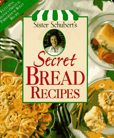 Sister Schubert's Secret Bread Recipes