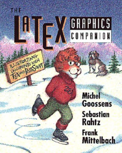 The LaTeX Graphics Companion: Illustrating Documents with TeX and Postscript(R)