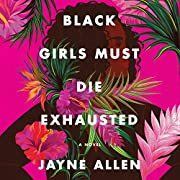 Black Girls Must Die Exhausted: A Novel…
