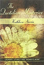 The Quotidian Mysteries: Laundry, Liturgy and