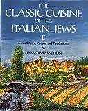 The Classic Cuisine of the Italian Jews, Edda S. Machlin, 1878857037