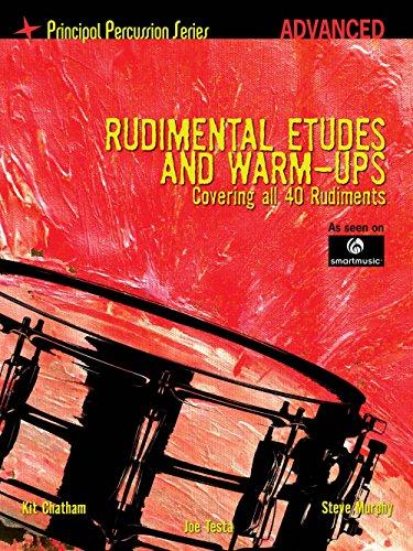 (Hal Leonard The Principal Percussion Series Adv Level - Rudimental Etudes and Warm-Ups Covering All 40 Rudiments)
