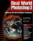 Real World Photoshop Three, Blatner, David and Fraser, Bruce, 1566091691