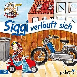 Siggi verläuft sich (Siggi Blitz) Hörspiel