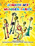 img - for Jonathan's Number Party: Hand Illustrated for Pre-K - Mathematical Concepts   Addition / Subtraction book / textbook / text book