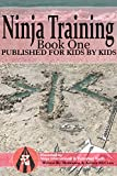 Ninja Training: Presented by Ninja International & Published Youth: Published For Kids By Kids