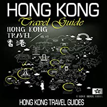 Hong Kong Travel Guide Audiobook by  Hong Kong Travel Guides Narrated by Kevin Kollins