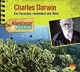 Abenteuer & Wissen: Charles Darwin. Ein Forscher verändert die Welt