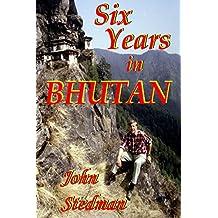 Six Years in Bhutan