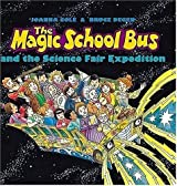 And The Science Fair Expedition (Magic School Bus)