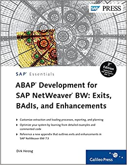 ABAP Development For SAP NetWeaver BW: Exits, BAdls, And Enhancements 3rd Edition (SAP Essentials)