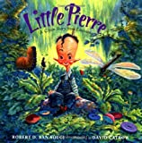 Little Pierre, Robert D. San Souci and Charles Perrault, 0152024824