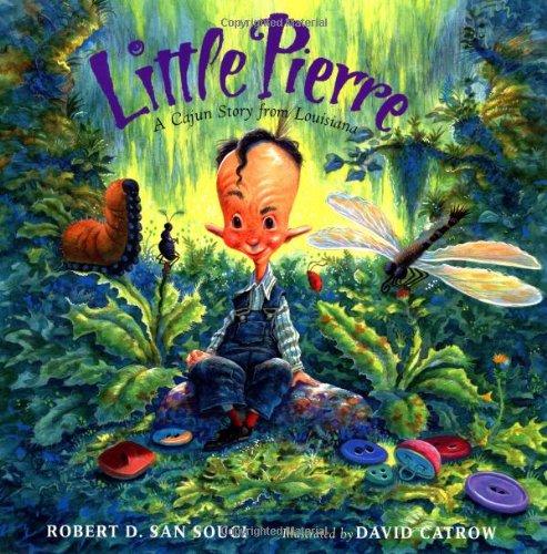 Little Pierre: A Cajun Story from Louisiana (Little Pierre A Cajun Story From Louisiana)