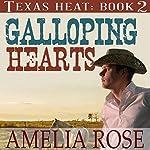 Galloping Hearts: Texas Heat, Book 2 | Amelia Rose