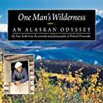 One Man's Wilderness: An Alaskan Odyssey | Sam Keith,Richard Proenneke