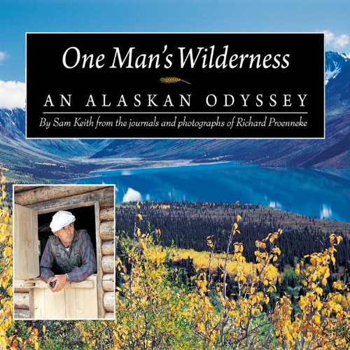 One Man's Wilderness: An Alaskan Odyssey Audiobook [Free Download by Trial] thumbnail
