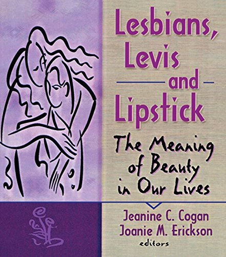 - Lesbians, Levis, and Lipstick: The Meaning of Beauty in Our Lives (Haworth Gay & Lesbian Studies)
