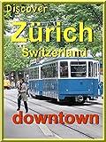 Discover Zurich downtown, Switzerland