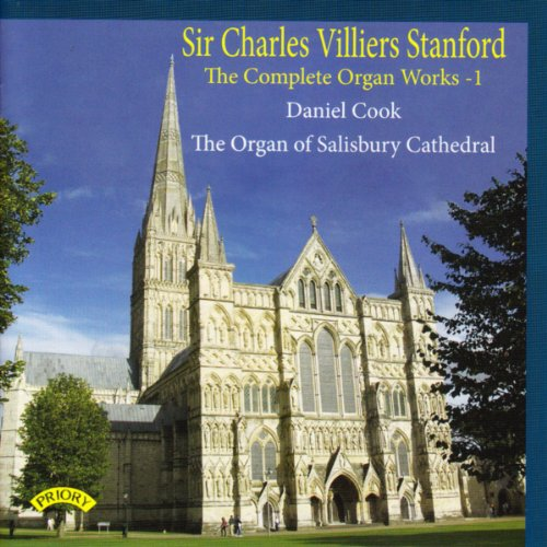 (The Complete Organ Works of Charles Villiers Stanford, Vol. 1: The Organ of Salisbury Cathedral)