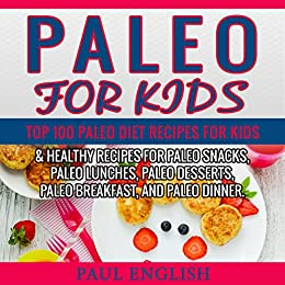 Paleo paleo for kids top 100 paleo recipes for weight loss paleo paleo for kids top 100 paleo recipes for weight loss healthy recipes forumfinder Image collections