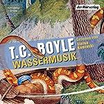 Wassermusik | T. C. Boyle