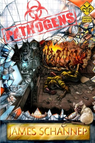 Pathogens  An Interactive Zombie Survival Gamebook  Click Your Poison   Volume 4